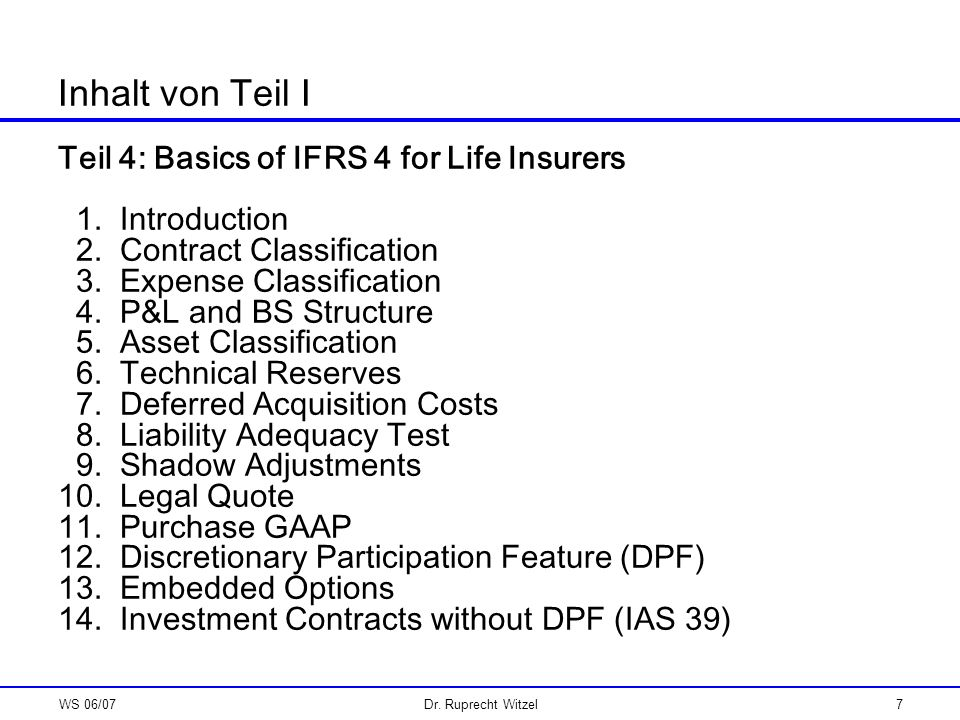 Inhalt von Teil I Teil 4: Basics of IFRS 4 for Life Insurers
