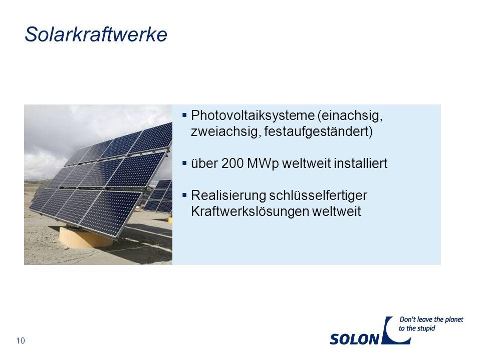 Solarkraftwerke Photovoltaiksysteme (einachsig, zweiachsig, festaufgeständert) über 200 MWp weltweit installiert.