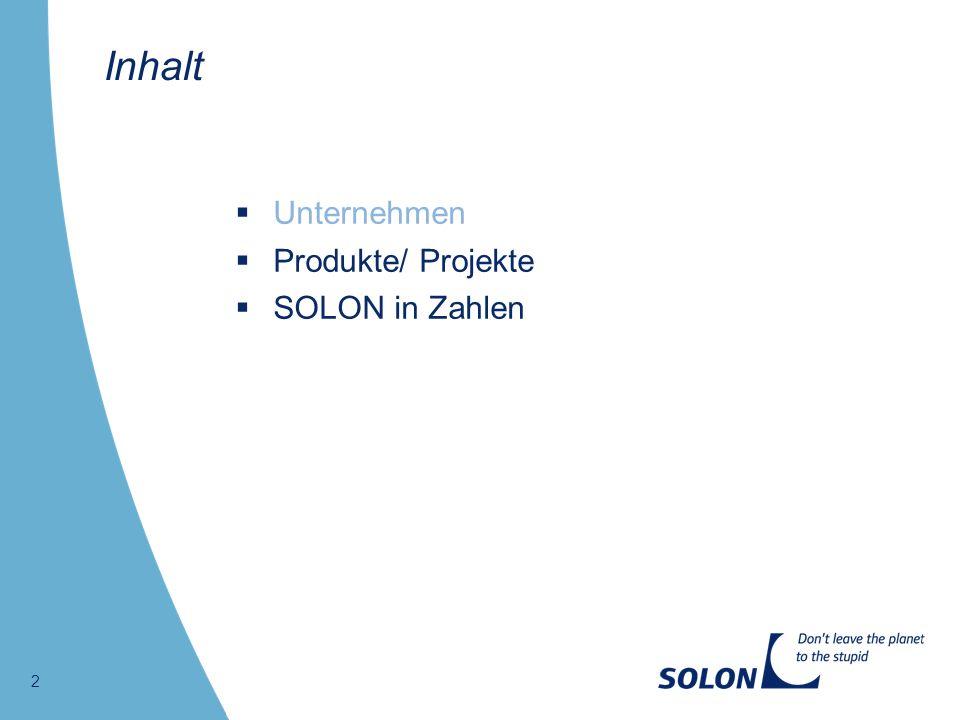 Inhalt Unternehmen Produkte/ Projekte SOLON in Zahlen 2