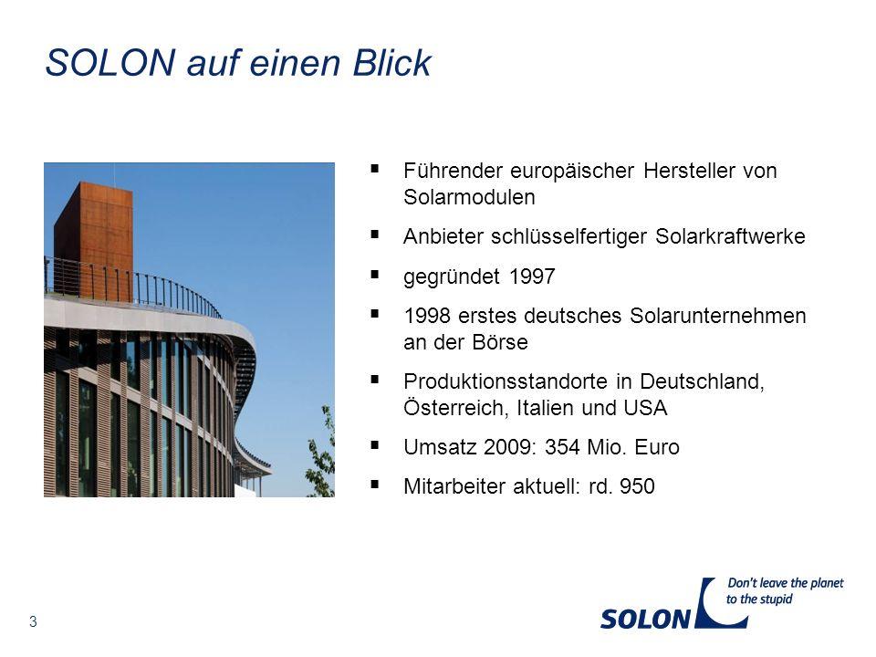 SOLON auf einen Blick Führender europäischer Hersteller von Solarmodulen. Anbieter schlüsselfertiger Solarkraftwerke.