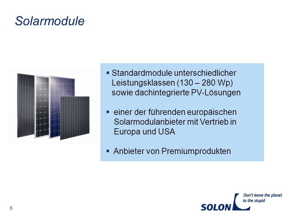 Solarmodule Standardmodule unterschiedlicher Leistungsklassen (130 – 280 Wp) sowie dachintegrierte PV-Lösungen.