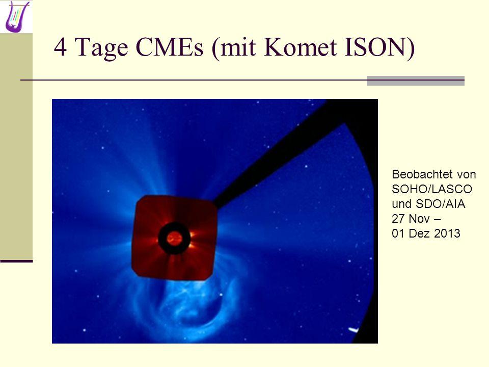 4 Tage CMEs (mit Komet ISON)