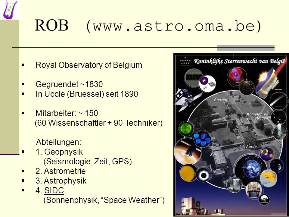 ROB (www.astro.oma.be) Royal Observatory of Belgium Gegruendet ~1830