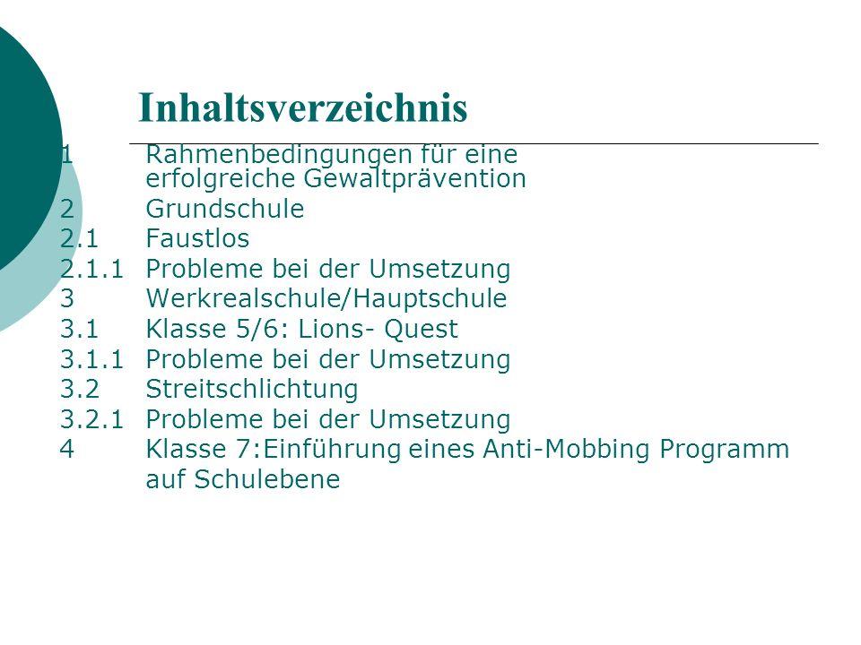 Inhaltsverzeichnis 1 Rahmenbedingungen für eine erfolgreiche Gewaltprävention. 2 Grundschule.