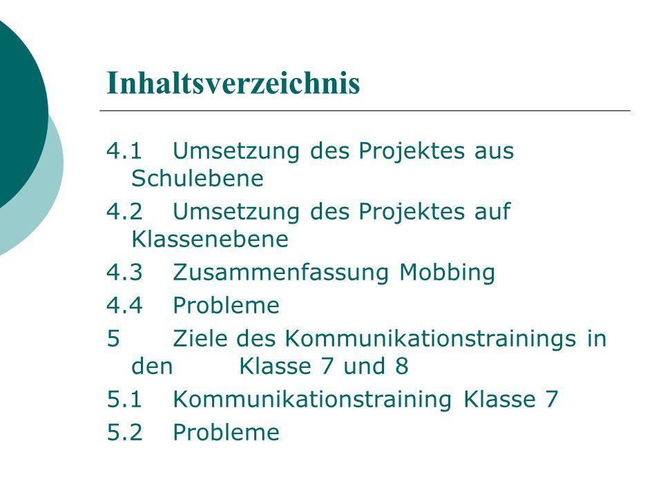 Inhaltsverzeichnis 4.1 Umsetzung des Projektes aus Schulebene