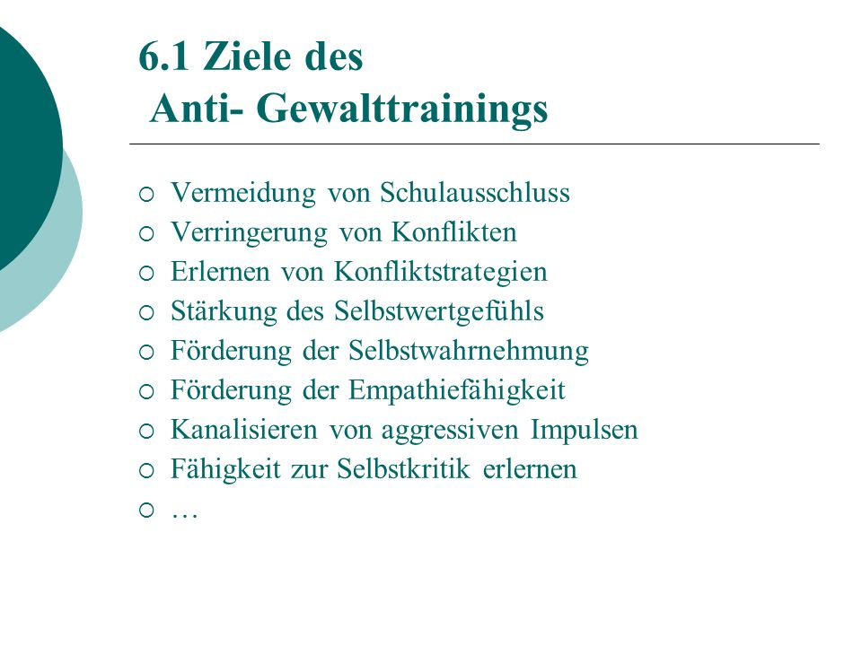 6.1 Ziele des Anti- Gewalttrainings