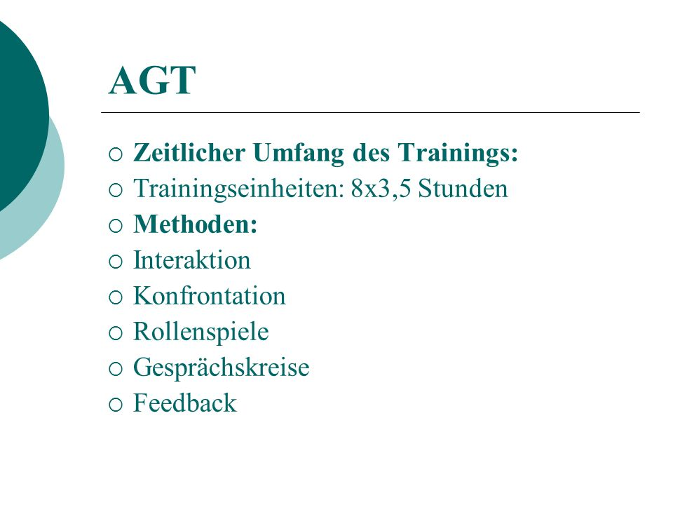 AGT Zeitlicher Umfang des Trainings: Trainingseinheiten: 8x3,5 Stunden