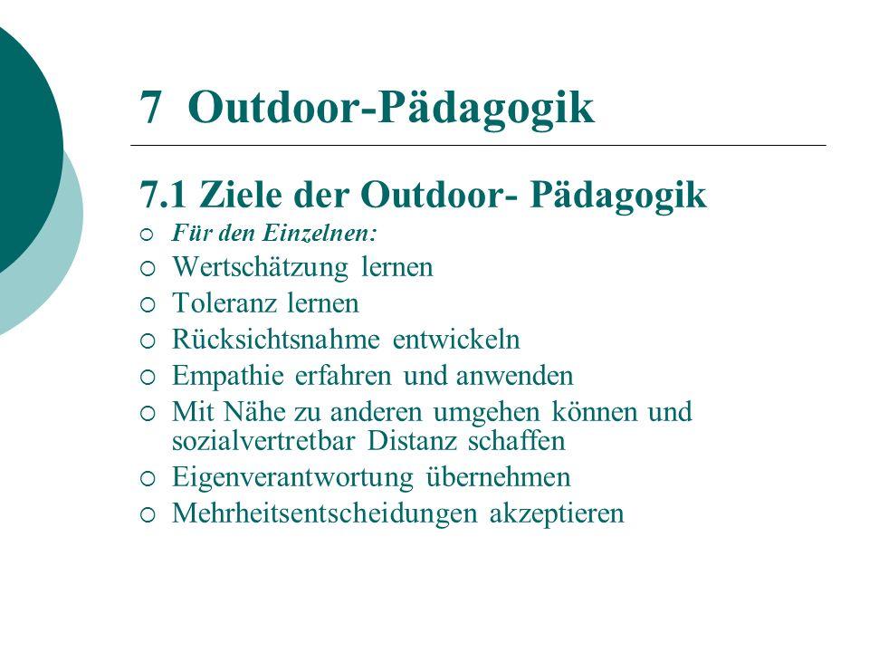 7 Outdoor-Pädagogik 7.1 Ziele der Outdoor- Pädagogik