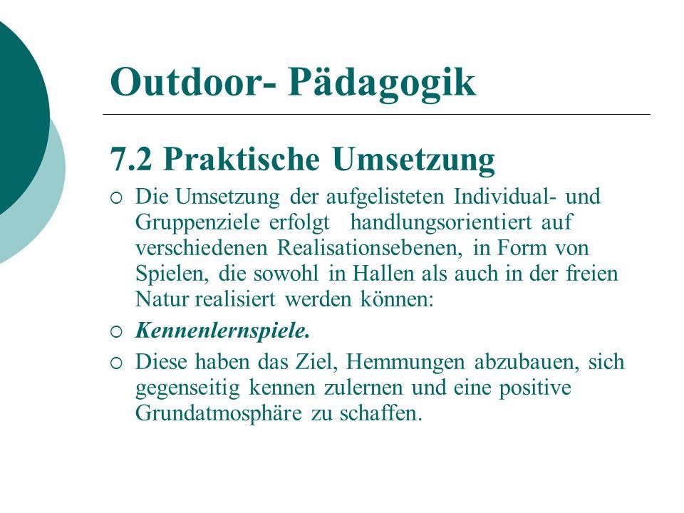 Outdoor- Pädagogik 7.2 Praktische Umsetzung