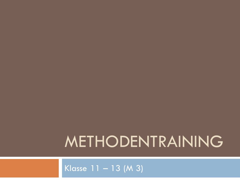 METHODENTRAINING Klasse 11 – 13 (M 3)