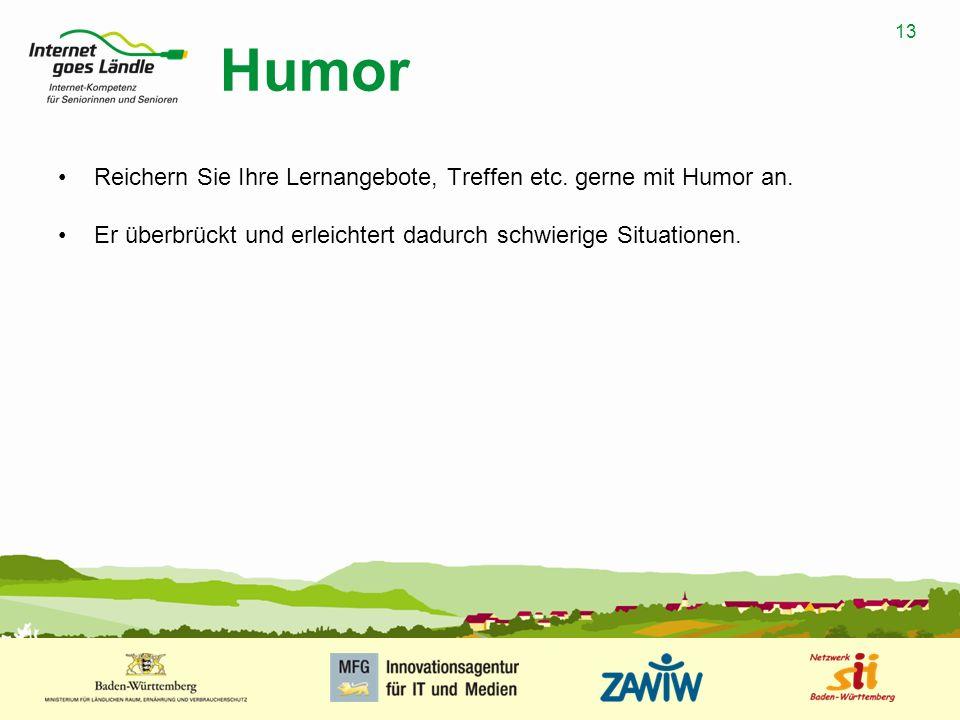 Humor Reichern Sie Ihre Lernangebote, Treffen etc. gerne mit Humor an.