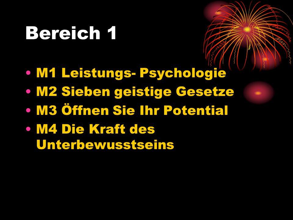 Bereich 1 M1 Leistungs- Psychologie M2 Sieben geistige Gesetze