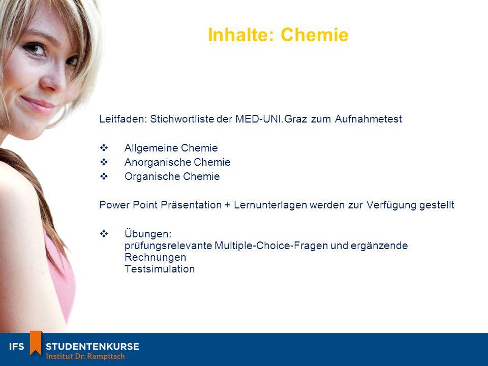 Inhalte: Chemie Leitfaden: Stichwortliste der MED-UNI.Graz zum Aufnahmetest. Allgemeine Chemie. Anorganische Chemie.