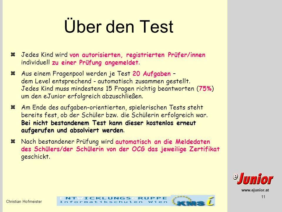 Über den Test Jedes Kind wird von autorisierten, registrierten Prüfer/innen individuell zu einer Prüfung angemeldet.