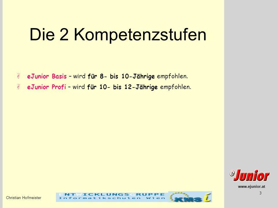 www.edu.ejunior.at Die 2 Kompetenzstufen. eJunior Basis – wird für 8- bis 10-Jährige empfohlen.