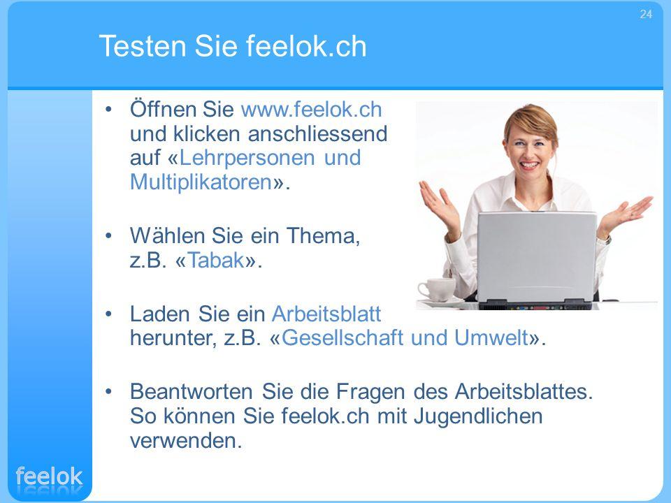 Testen Sie feelok.ch 24. Öffnen Sie www.feelok.ch und klicken anschliessend auf «Lehrpersonen und Multiplikatoren».
