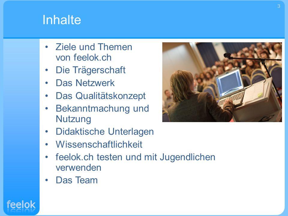 Inhalte Ziele und Themen von feelok.ch Die Trägerschaft Das Netzwerk