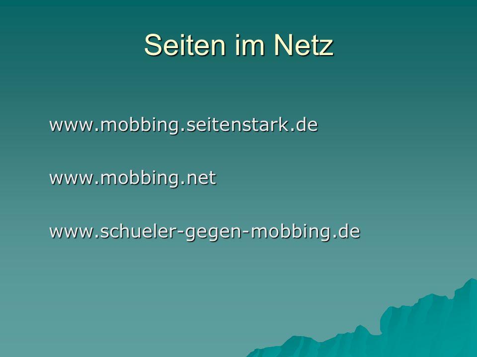 Seiten im Netz www.mobbing.seitenstark.de www.mobbing.net