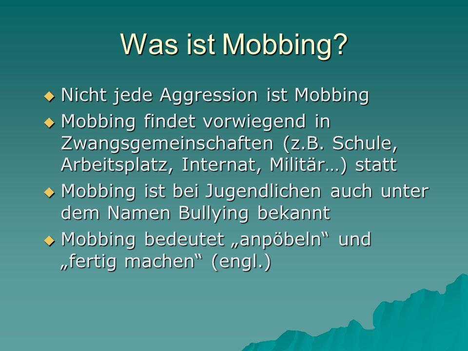 Was ist Mobbing Nicht jede Aggression ist Mobbing