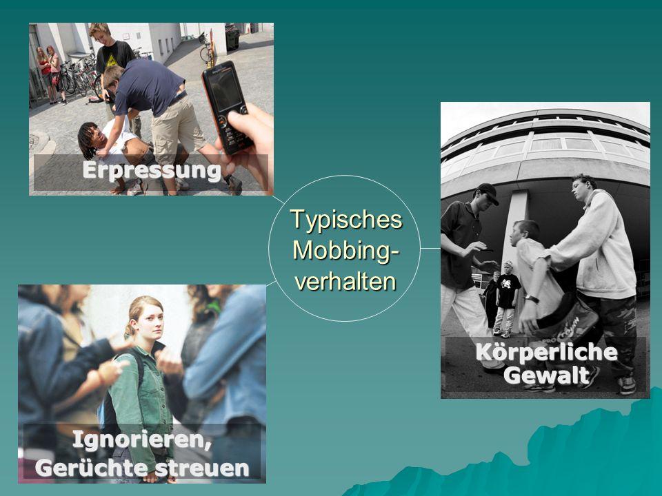 Typisches Mobbing- verhalten