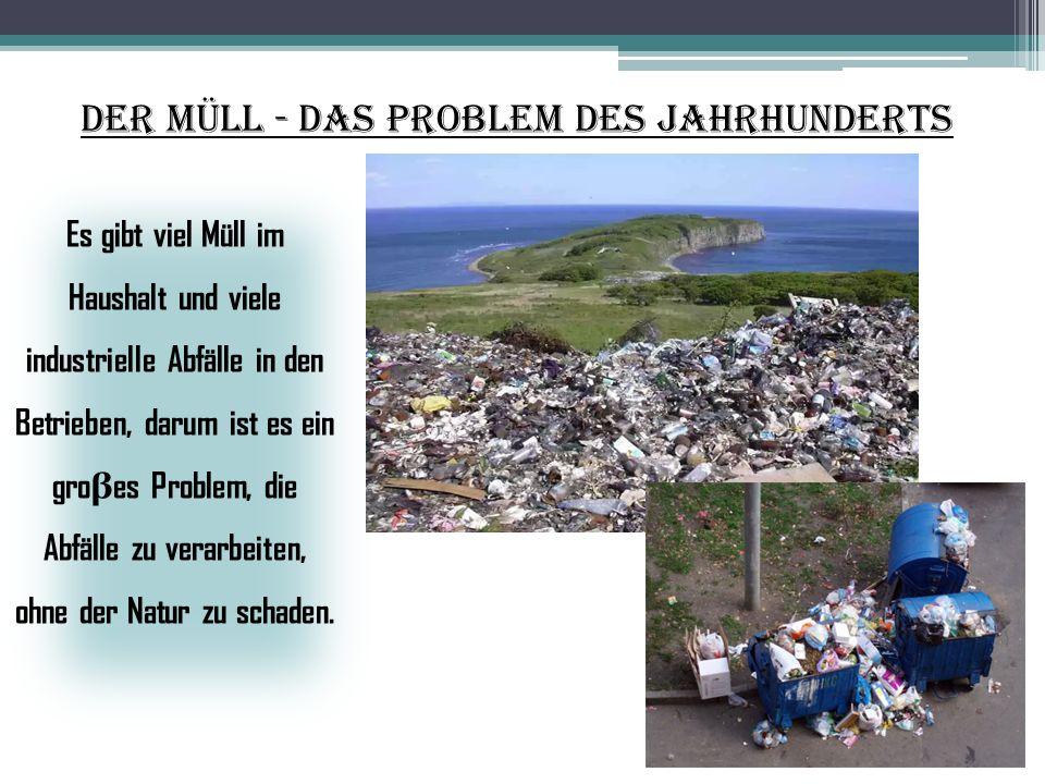 Der Müll - das Problem des Jahrhunderts