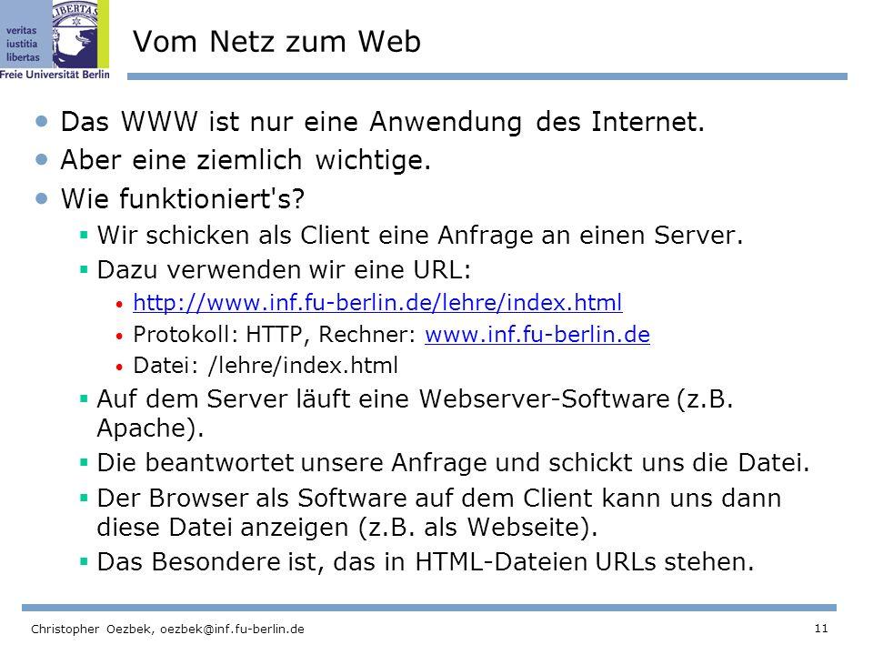 Vom Netz zum Web Das WWW ist nur eine Anwendung des Internet.