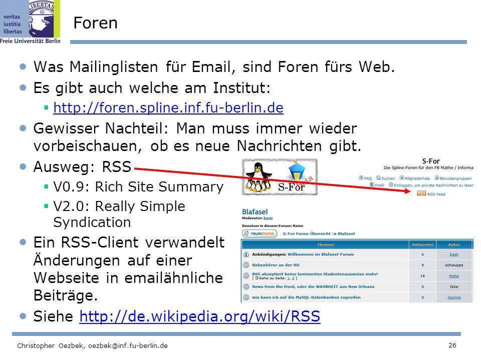 Foren Was Mailinglisten für Email, sind Foren fürs Web.
