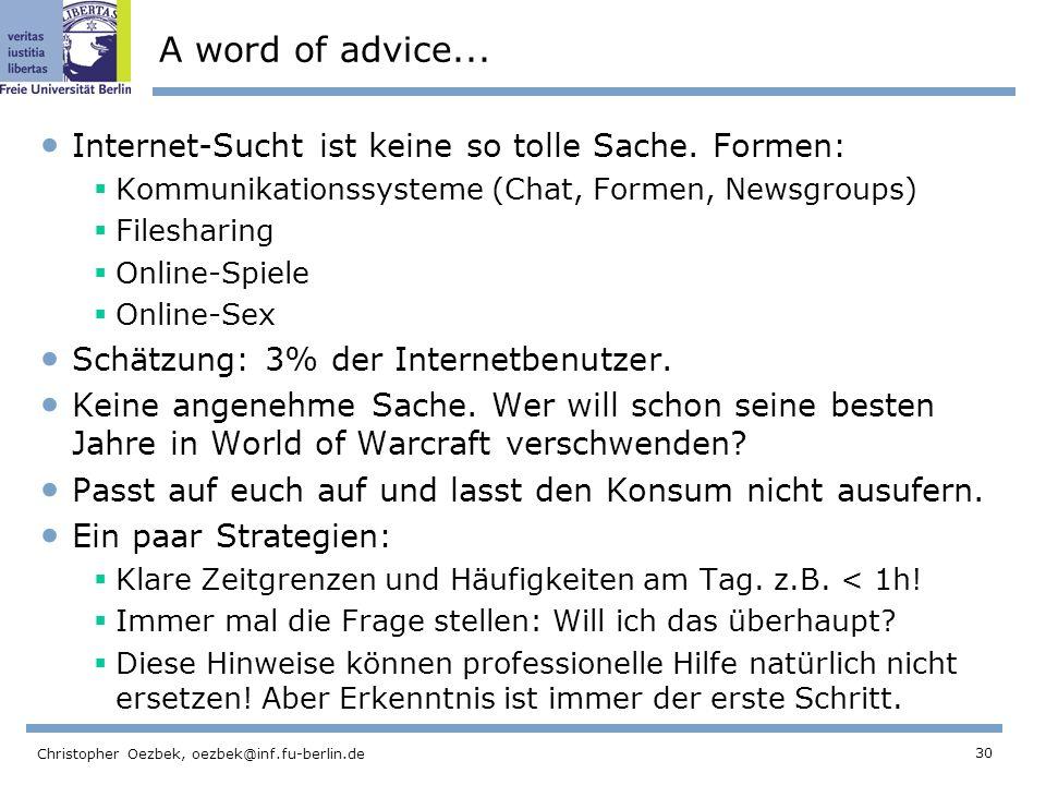 A word of advice... Internet-Sucht ist keine so tolle Sache. Formen: