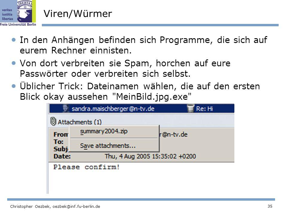 Viren/Würmer In den Anhängen befinden sich Programme, die sich auf eurem Rechner einnisten.