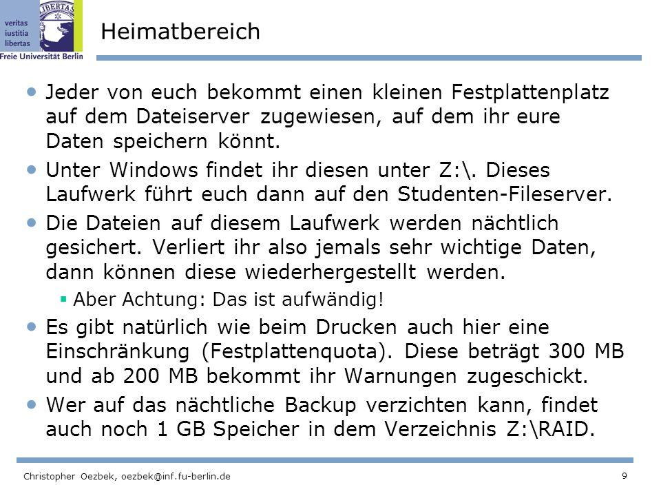 Heimatbereich Jeder von euch bekommt einen kleinen Festplattenplatz auf dem Dateiserver zugewiesen, auf dem ihr eure Daten speichern könnt.