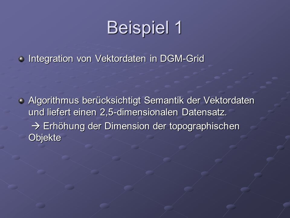 Beispiel 1 Integration von Vektordaten in DGM-Grid