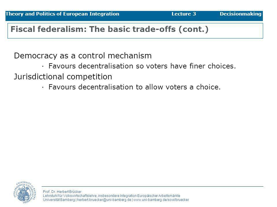 Fiscal federalism: The basic trade-offs (cont.)