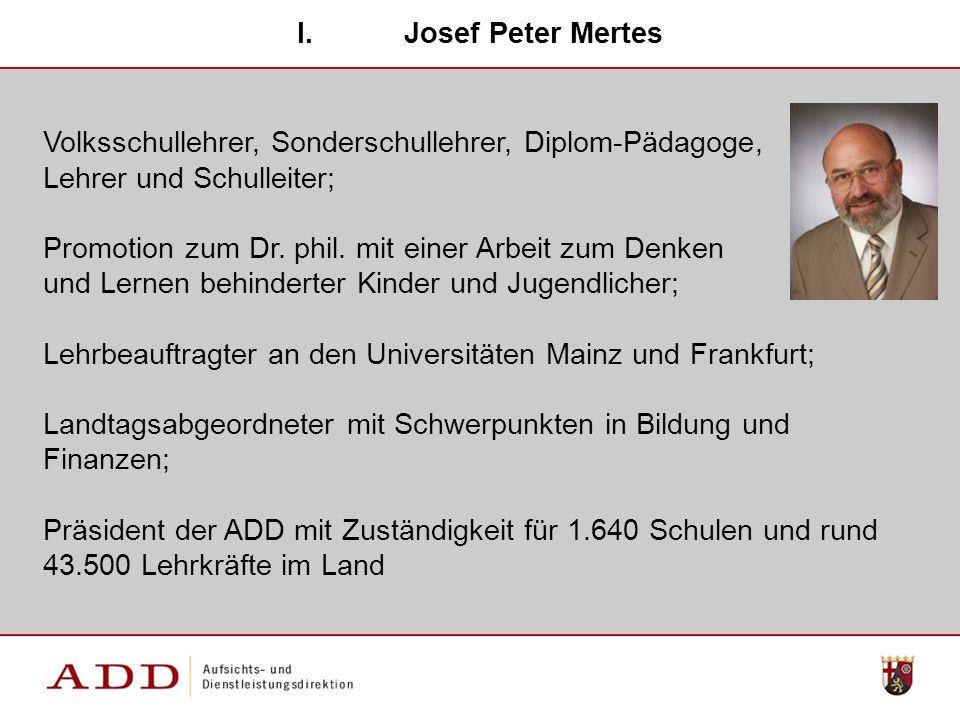 Josef Peter Mertes Volksschullehrer, Sonderschullehrer, Diplom-Pädagoge, Lehrer und Schulleiter;