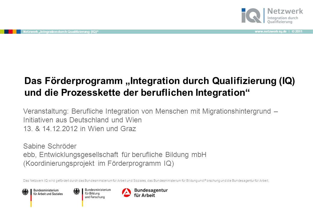 """Das Förderprogramm """"Integration durch Qualifizierung (IQ) und die Prozesskette der beruflichen Integration"""