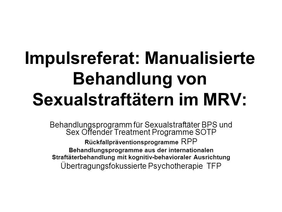 Impulsreferat: Manualisierte Behandlung von Sexualstraftätern im MRV: