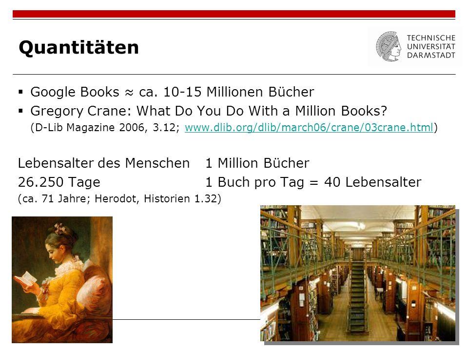 Quantitäten Google Books ≈ ca. 10-15 Millionen Bücher