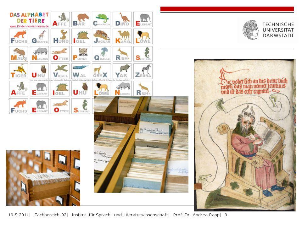 19.5.2011| Fachbereich 02| Institut für Sprach- und Literaturwissenschaft| Prof. Dr. Andrea Rapp| 9