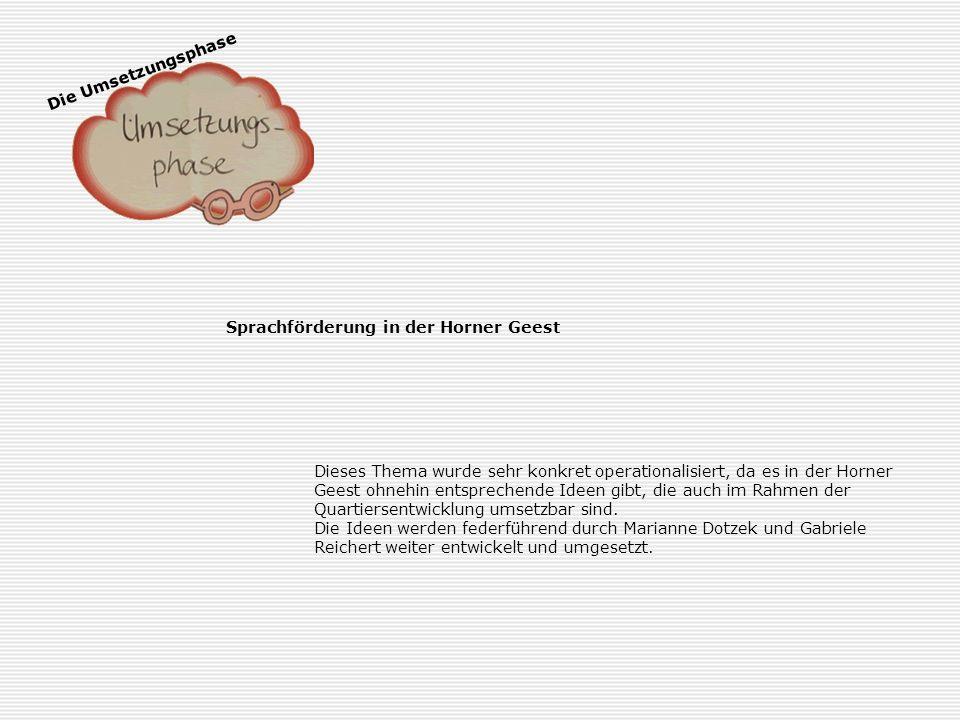 Die Umsetzungsphase Sprachförderung in der Horner Geest. Sprachförderung in der Horner Geest.