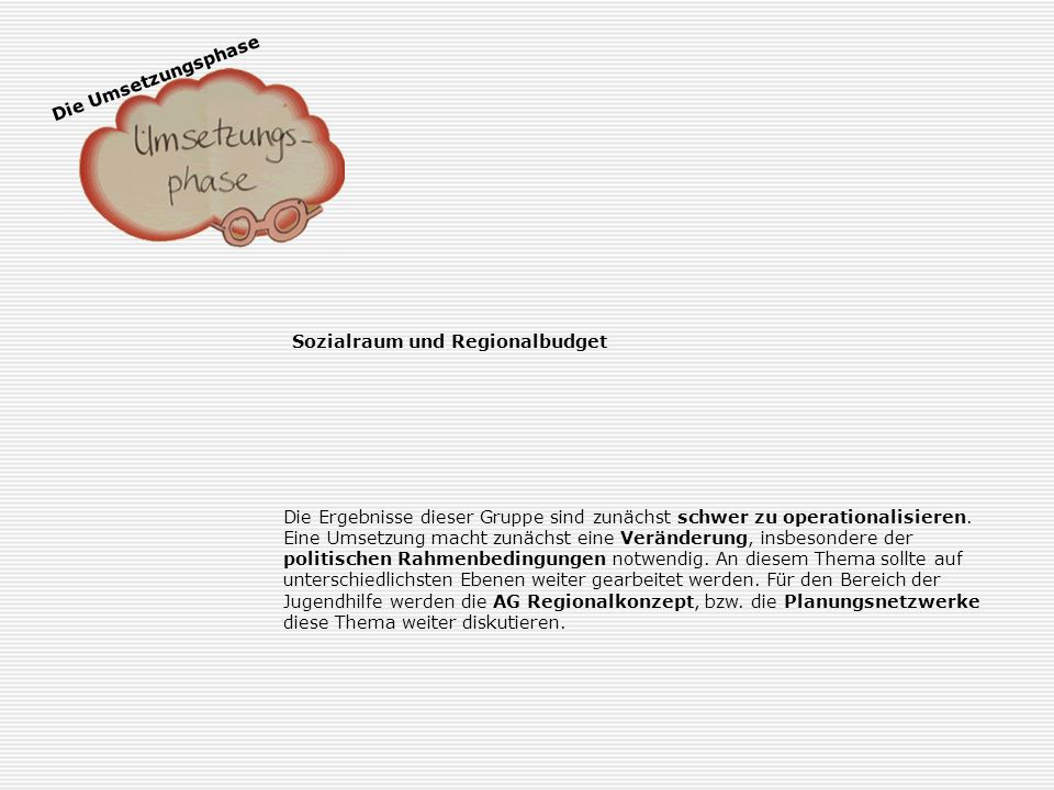 Die Umsetzungsphase Sozialraum und Regionalbudget. Sozialraum und Regionalbudget.