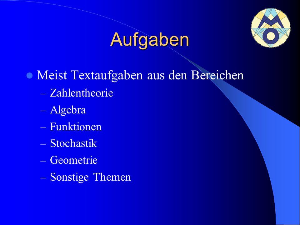 Aufgaben Meist Textaufgaben aus den Bereichen Zahlentheorie Algebra