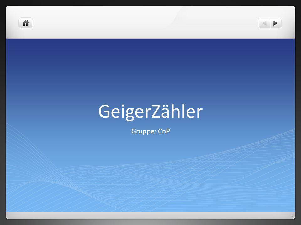 GeigerZähler Gruppe: CnP