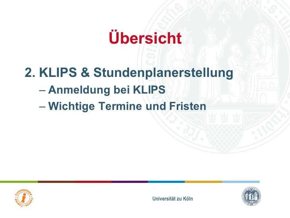 Übersicht 2. KLIPS & Stundenplanerstellung Anmeldung bei KLIPS