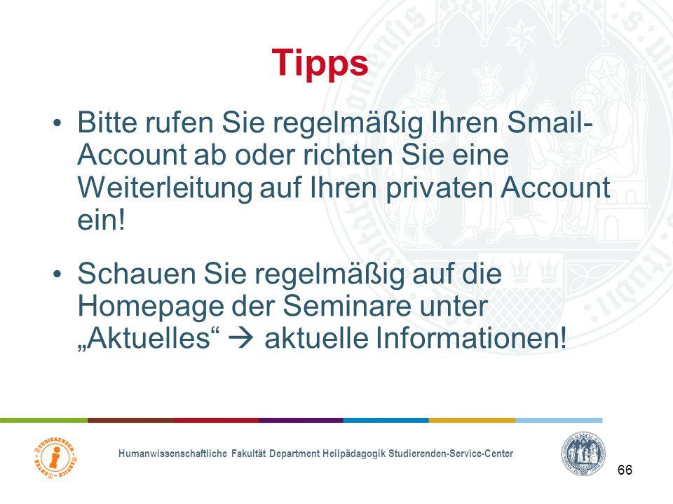 Tipps Bitte rufen Sie regelmäßig Ihren Smail-Account ab oder richten Sie eine Weiterleitung auf Ihren privaten Account ein!