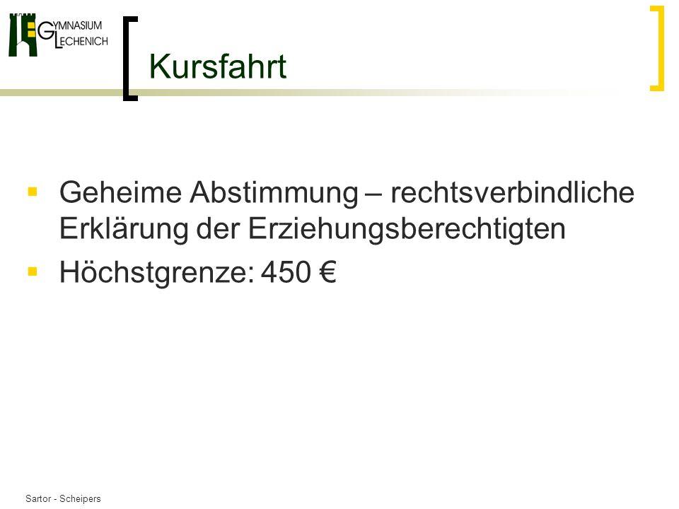 Kursfahrt Geheime Abstimmung – rechtsverbindliche Erklärung der Erziehungsberechtigten. Höchstgrenze: 450 €