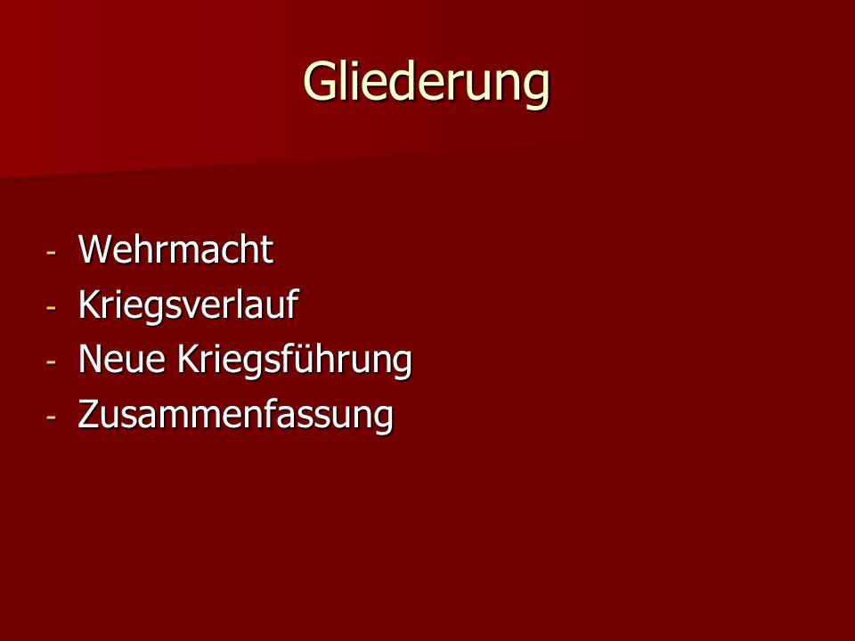 Gliederung Wehrmacht Kriegsverlauf Neue Kriegsführung Zusammenfassung