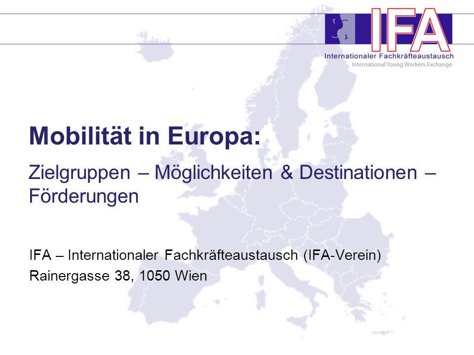 Mobilität in Europa: Zielgruppen – Möglichkeiten & Destinationen – Förderungen