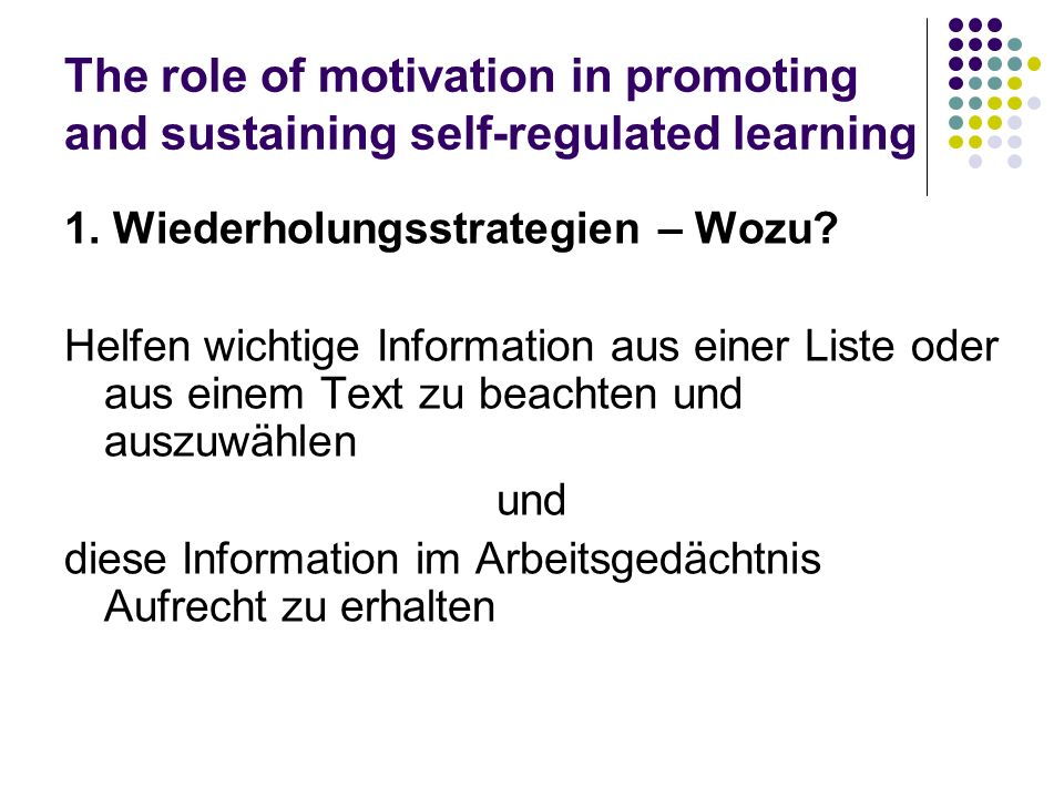 The role of motivation in promoting and sustaining self-regulated learning