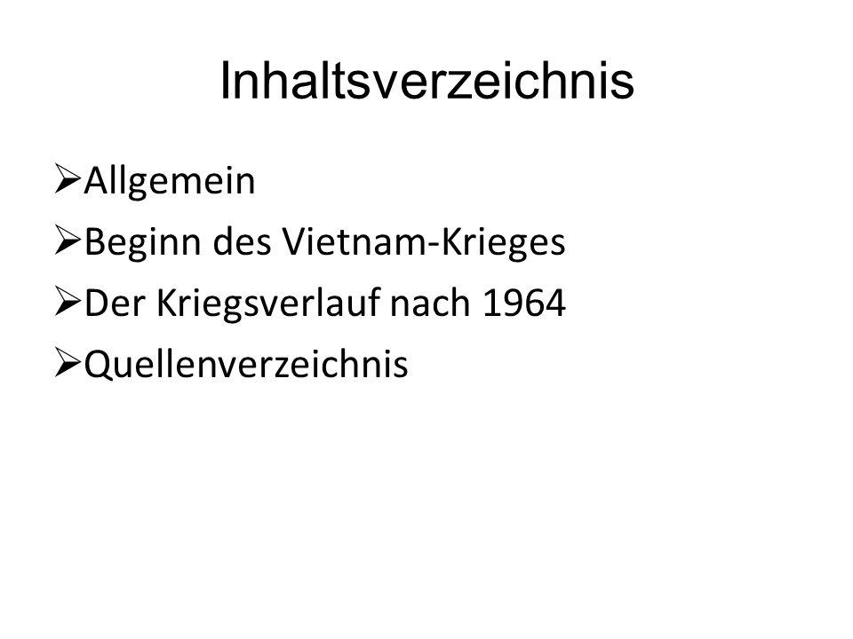 Inhaltsverzeichnis Allgemein Beginn des Vietnam-Krieges