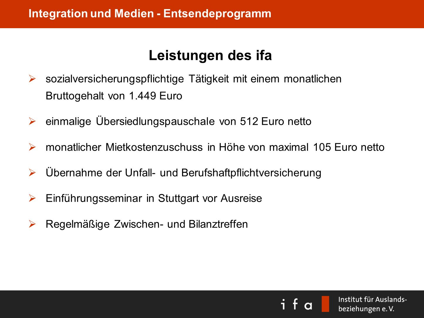 Leistungen des ifa sozialversicherungspflichtige Tätigkeit mit einem monatlichen Bruttogehalt von 1.449 Euro.