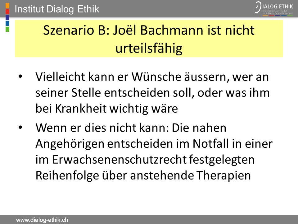 Szenario B: Joël Bachmann ist nicht urteilsfähig